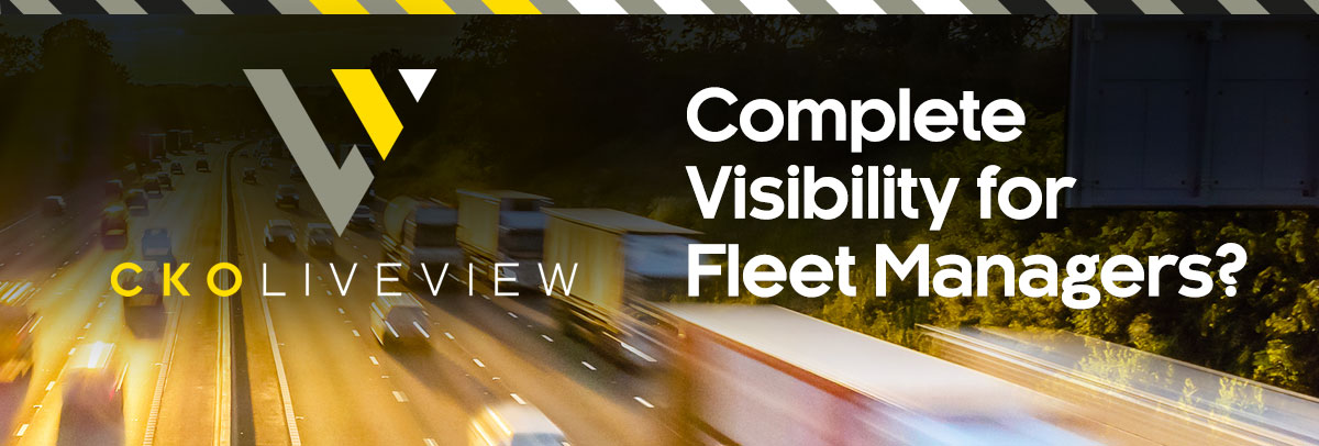 CKO LiveView - Complete visibility for Fleet Managers?
